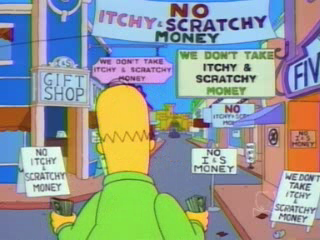 No Itchy and Scratchy Money