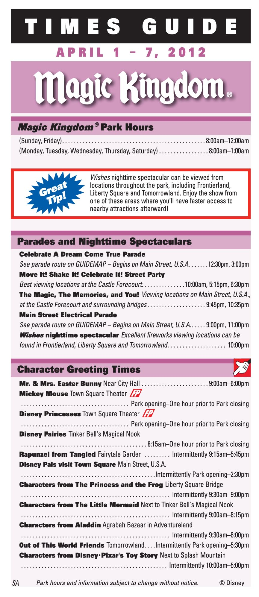 The Times Guide will give information about character greeting locations and hours.