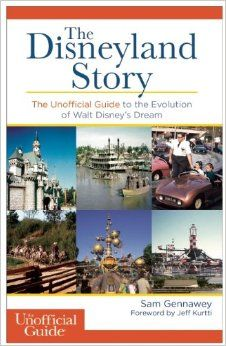 The Disneyland Story - The Unofficial Guide to the Building of Disneyland