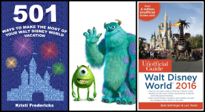 """""""501 Ways To Make The Most Of Your Walt Disney World Vacation"""" and """"The Unofficial Guide to Walt Disney World 2016"""""""