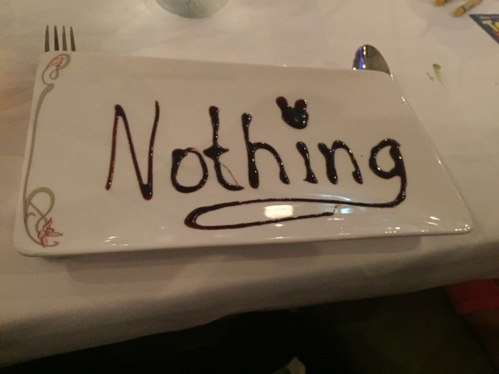It's okay. You can order Nothing for dessert.