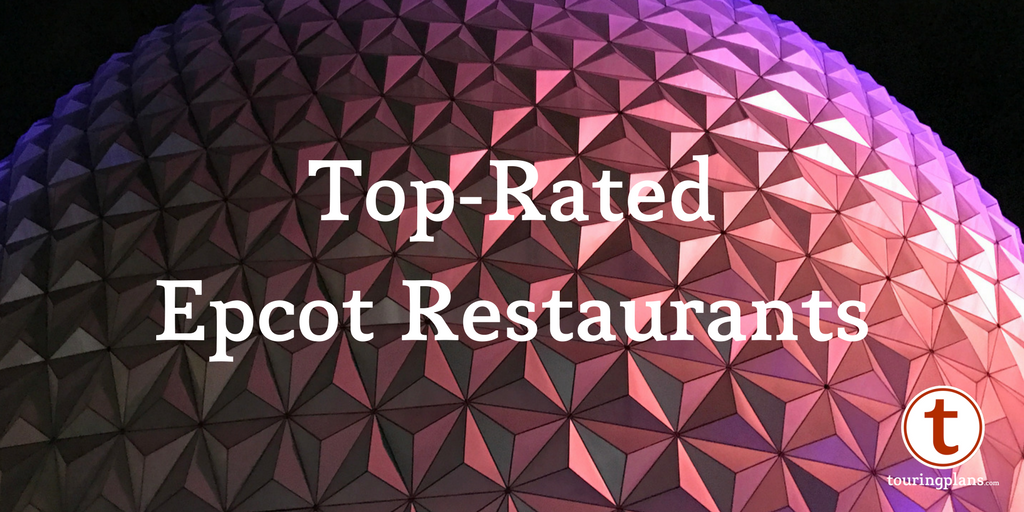 Your Top Rated Epcot Restaurants Touringplans Com Blog